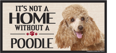 Hot Dog Its Not A Home Without A POODLE Wood Sign