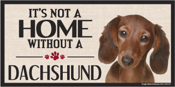 Hot Dog Its Not A Home Without A DACHSHUND Wood Sign