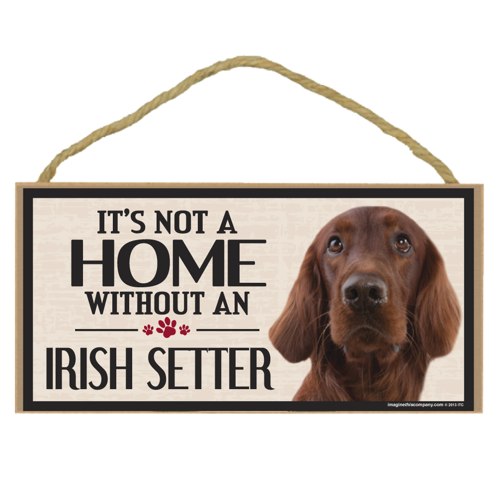 Hot Dog Its Not A Home Without A IRISH SETTER Wood Sign