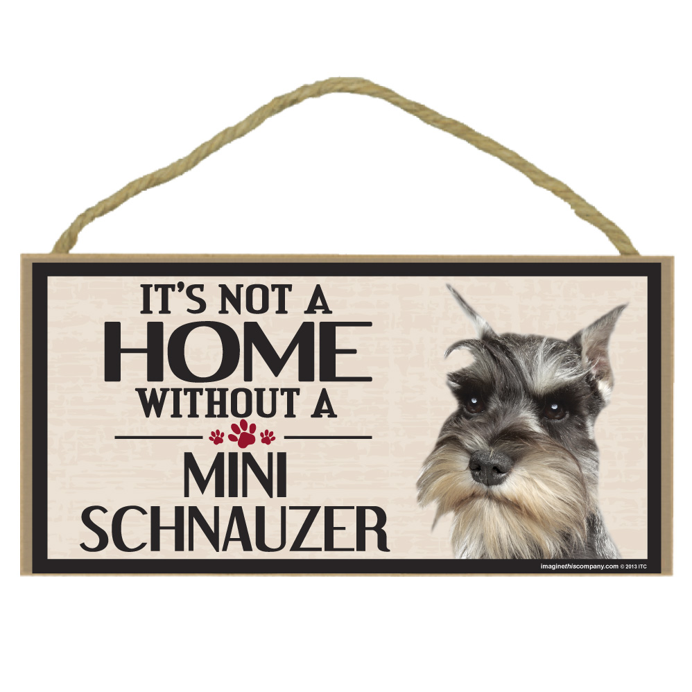 Hot Dog Its Not A Home Without A MINI SCHNAUZER Wood Sign